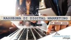 Rassegna di digital marketing 27 marzo 2020