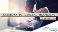 Rassegna di Digital marketing del 12 giugno 2020