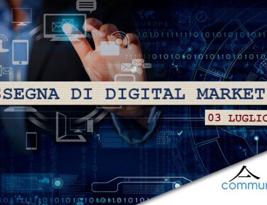Rassegna di digital marketing del 03 luglio 2020 - Communication Village