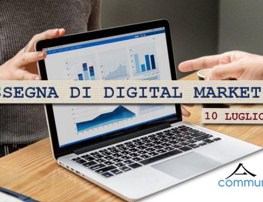 Rassegna di digital marketing di Communication Village del 10 luglio 2020