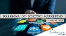 Rassegna di digital marketing del 17 luglio 2020