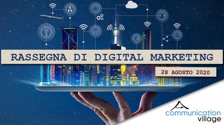 Rassegna di Digital Marketing di Communication Village del 28 agosto 2020