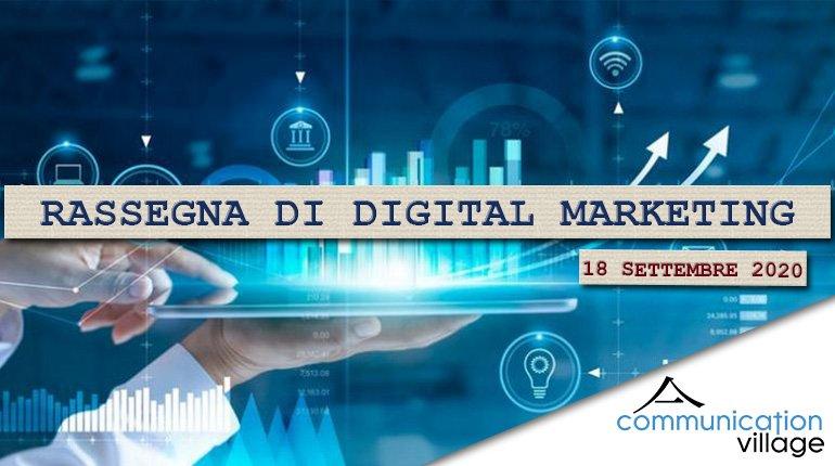 Rassegna di digital marketing di Communication Village del 18 settembre 2020