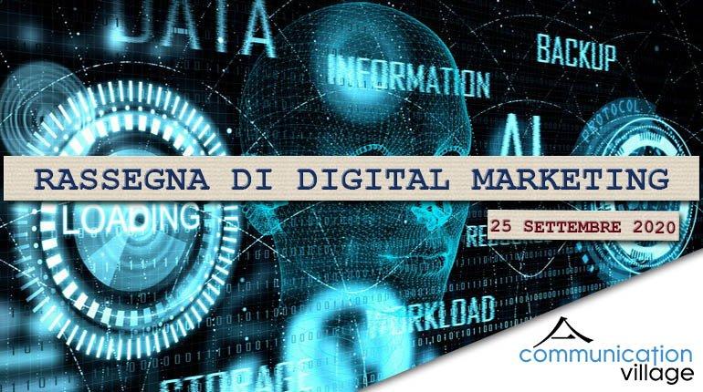 Rassegna digital marketing di Communication Village del 25 settembre 2020