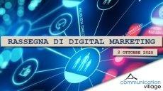Rassegna di digital marketing di Communication Village del 2 ottobre 2020