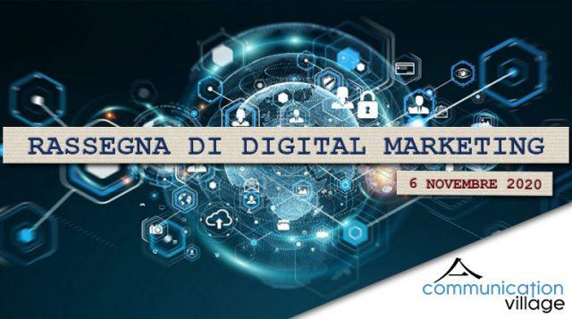 Rassegna di Digital Marketing di Communicatoin Village del 06 novembre 2020