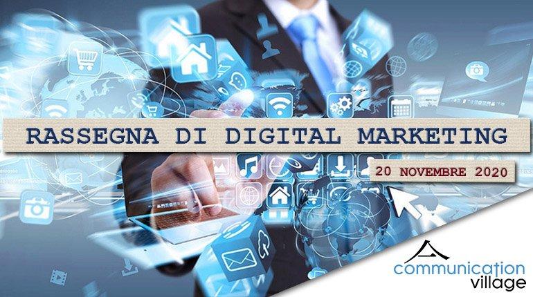 Rassegna di Digital Marketing di Communicatoin Village del 20 novembre 2020