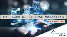 Rassegna di digital marketing di Communication Village del 18 dicembre 2020