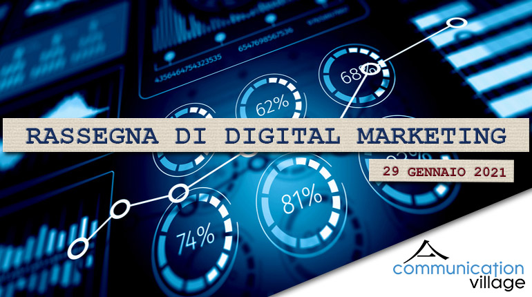 Rassegna di Digital marketing di Communication Village del 29 ottobre 2021