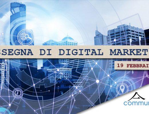 Rassegna digital marketing di Communication Village del 19 febbraio 2021