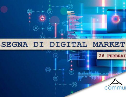 Rassegna di digital marketing di Communication Village del 26 febbraio 2021