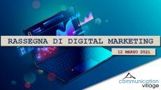 Rassegna di Digital Marketing di Communication Village del 12 marzo 2021
