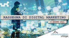 Rassegna di Digital Marketing di Communication Village del 6 agosto 2021