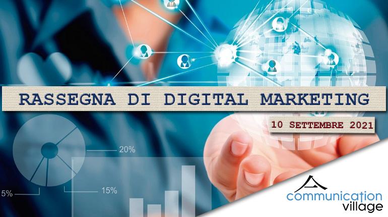 Rassegna di Digital Marketing di Communication Village del 10 settembre 2021